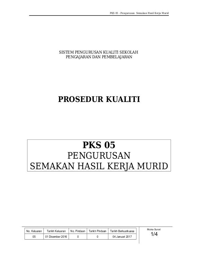 PKS 05 - Pengurusan Semakan Hasil Kerja Murid SISTEM PENGURUSAN KUALITI SEKOLAH PENGAJARAN DAN PEMBELAJARAN PROSEDUR KUALI...