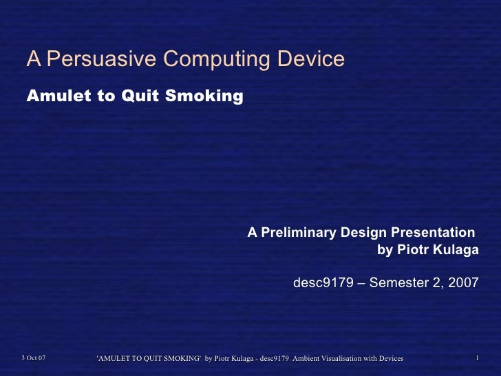 A Persuasive Computing Device Amulet to Quit Smoking                                                     A Preliminary Des...