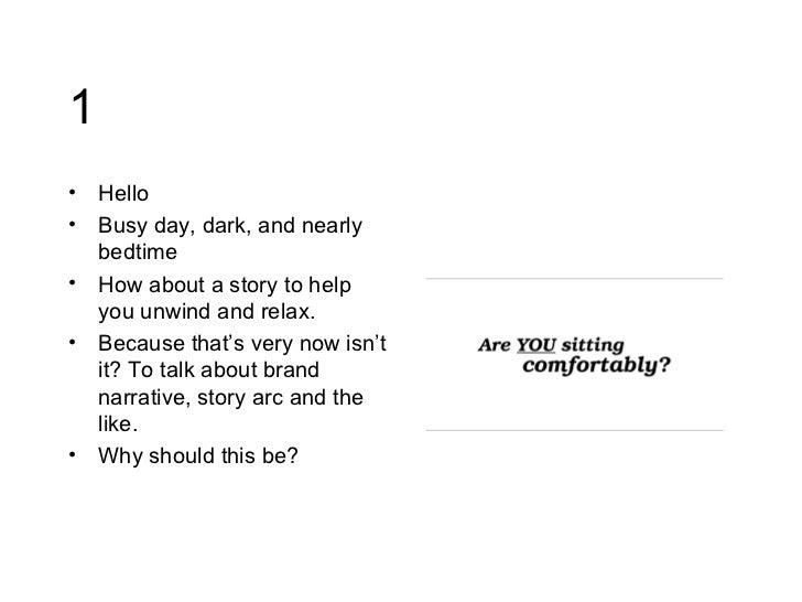 1 <ul><li>Hello </li></ul><ul><li>Busy day, dark, and nearly bedtime </li></ul><ul><li>How about a story to help you unwin...