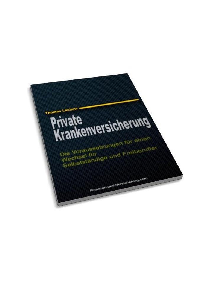 Die Voraussetzungen für einen Wechsel in die private        Krankenversicherung für Selbstständige und FreiberuflerPrivate...