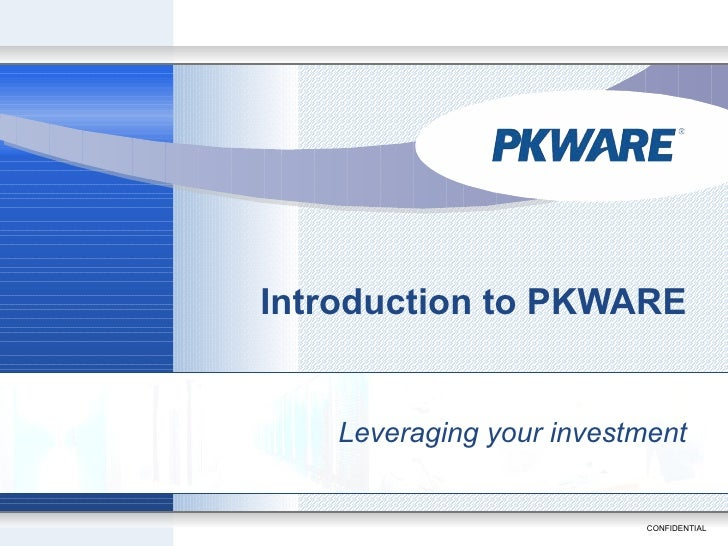 Introduction to PKWARE Leveraging your investment