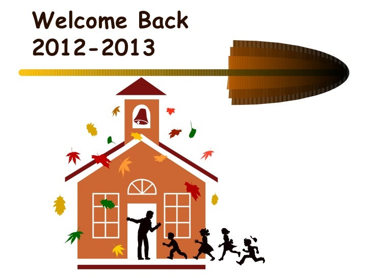 Welcome Back2012-2013