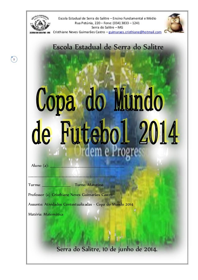 Escola Estadual de Serra do Salitre – Ensino Fundamental e Médio Rua Petúnia, 220 – Fone: (034) 3833 – 1241 Serra do Salit...
