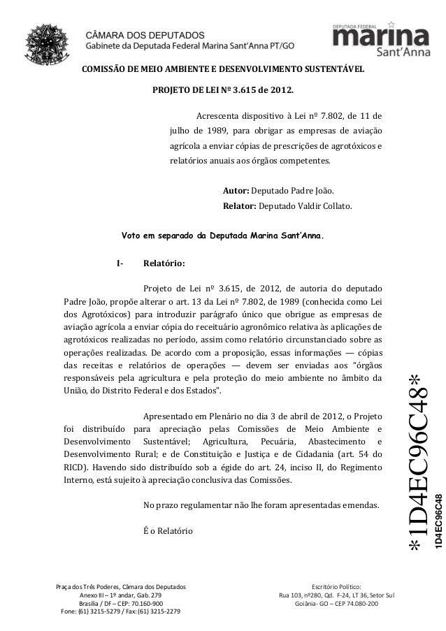 Praça dos Três Poderes, Câmara dos Deputados Anexo III – 1º andar, Gab. 279 Brasília / DF – CEP: 70.160-900 Fone: (61) 321...