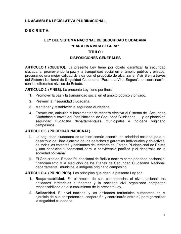 LA ASAMBLEA LEGISLATIVA PLURINACIONAL,D E C R E T A:            LEY DEL SISTEMA NACIONAL DE SEGURIDAD CIUDADANA           ...