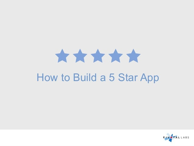 Five Star App >> How To Build A 5 Star App