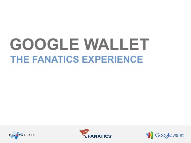 GOOGLE WALLET THE FANATICS EXPERIENCE