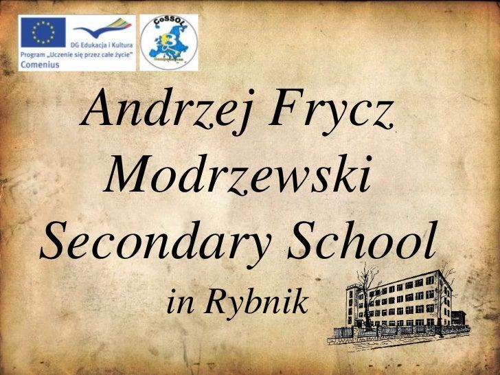 Andrzej Frycz Modrzewski SecondarySchool<br />in Rybnik<br />