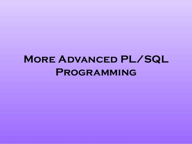More Advanced PL/SQL Programming