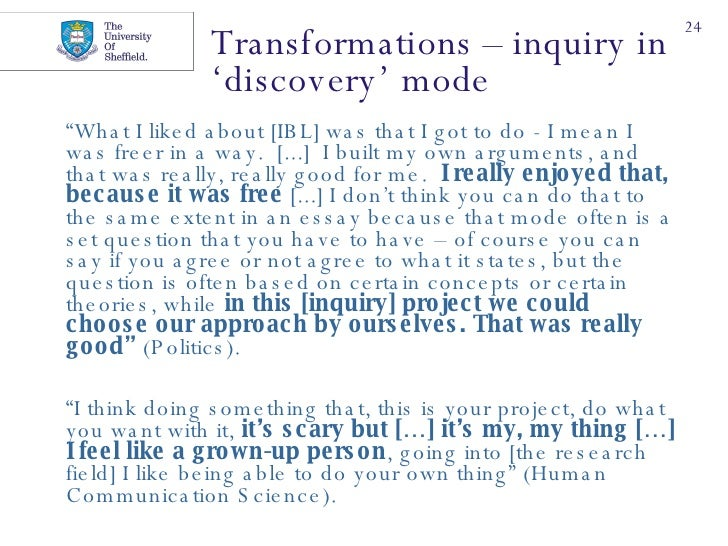 """Transformations – inquiry in  'discovery' mode <ul><li>"""" What I liked about [IBL] was that I got to do - I mean I was free..."""