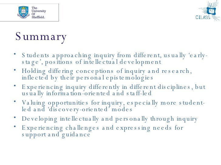 Summary <ul><li>Students approaching inquiry from different, usually 'early-stage', positions of intellectual development ...