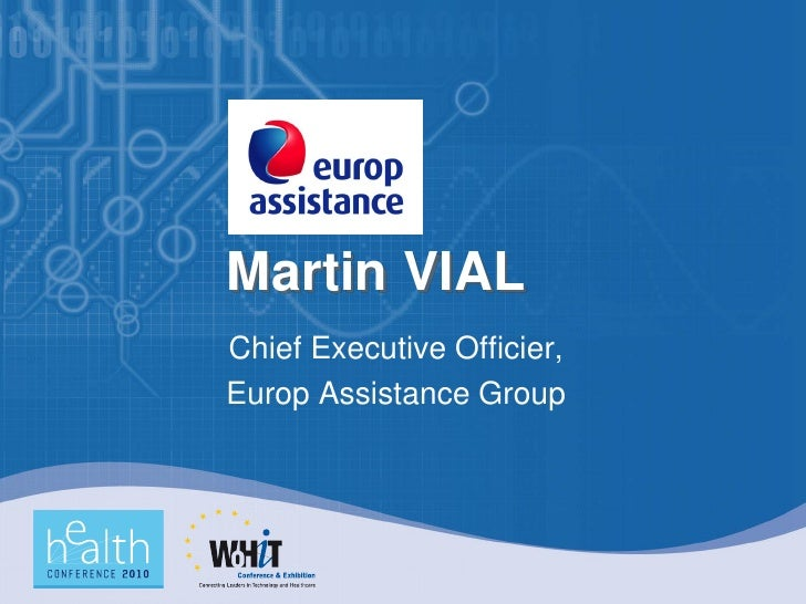 Martin VIAL Chief Executive Officier, Europ Assistance Group