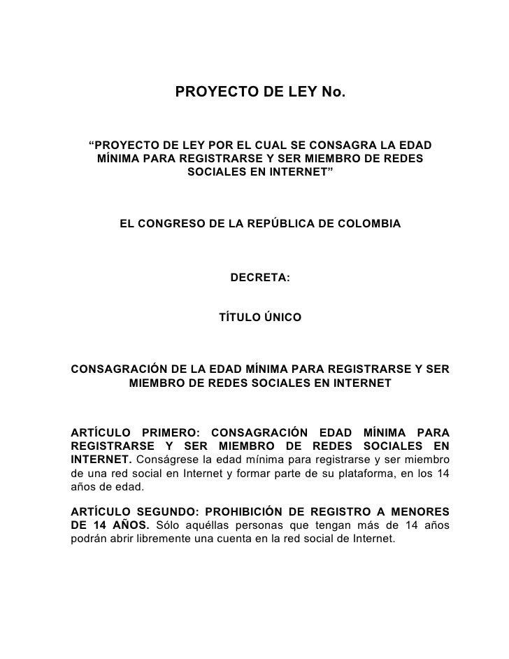 """PROYECTO DE LEY No.      """"PROYECTO DE LEY POR EL CUAL SE CONSAGRA LA EDAD     MÍNIMA PARA REGISTRARSE Y SER MIEMBRO DE RED..."""