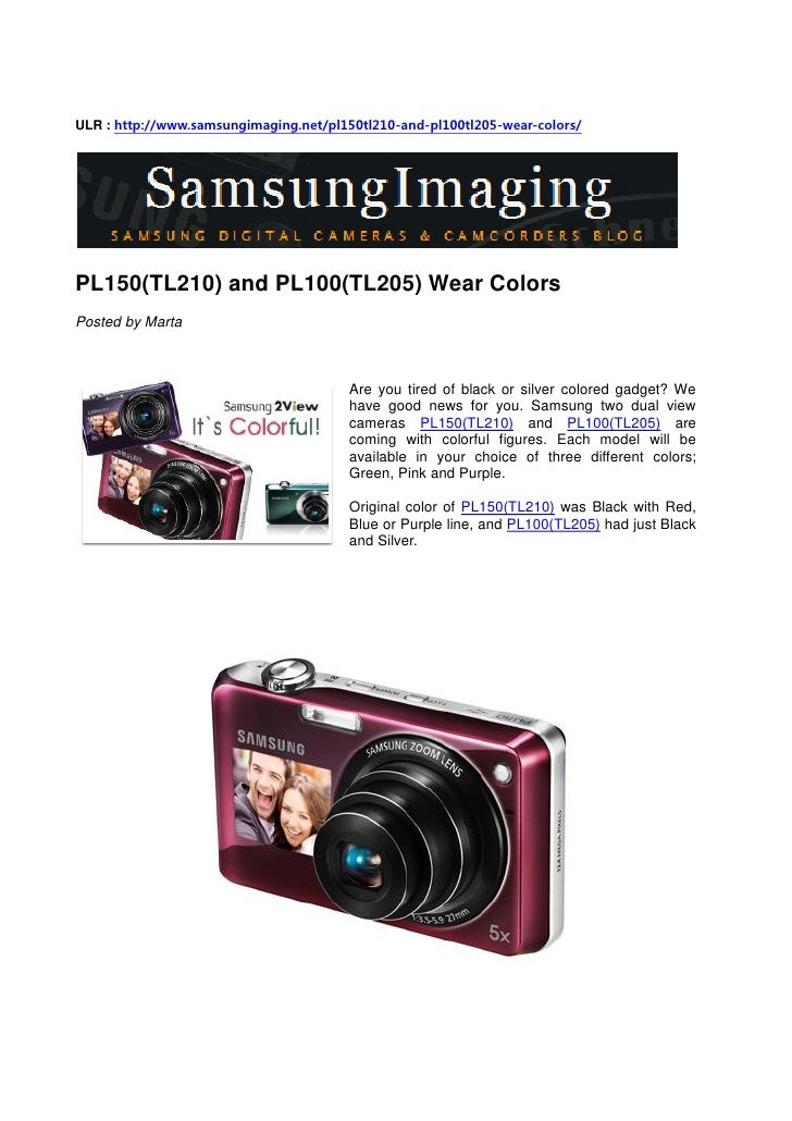 ULR : http://www.samsungimaging.net/pl150tl210-and-pl100tl205-wear-colors/     PL150(TL210) and PL100(TL205) Wear Colors P...