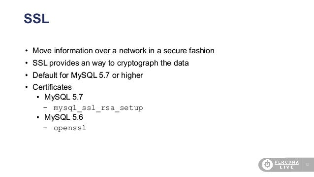 12 SSL • Move information over a network in a secure fashion • SSL provides an way to cryptograph the data • Default for M...