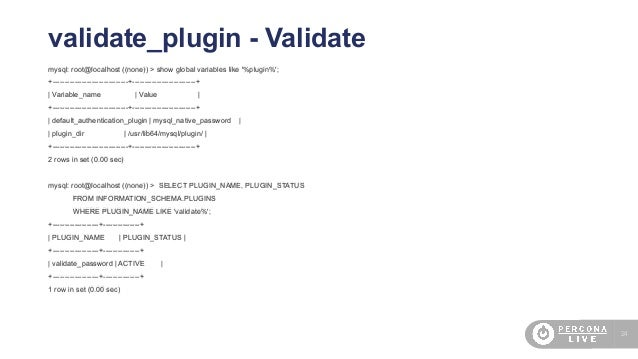 24 validate_plugin - Validate mysql: root@localhost ((none)) > show global variables like '%plugin%'; +-------------------...