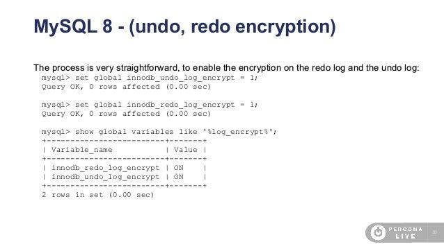 39 MySQL 8 - (undo, redo encryption) The process is very straightforward, to enable the encryption on the redo log and the...