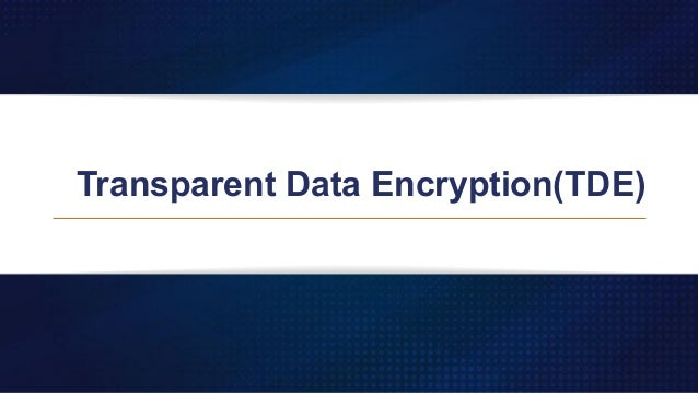 Transparent Data Encryption(TDE)