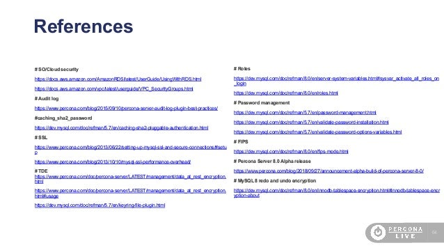 64 References # SO/Cloud security https://docs.aws.amazon.com/AmazonRDS/latest/UserGuide/UsingWithRDS.html https://docs.aw...