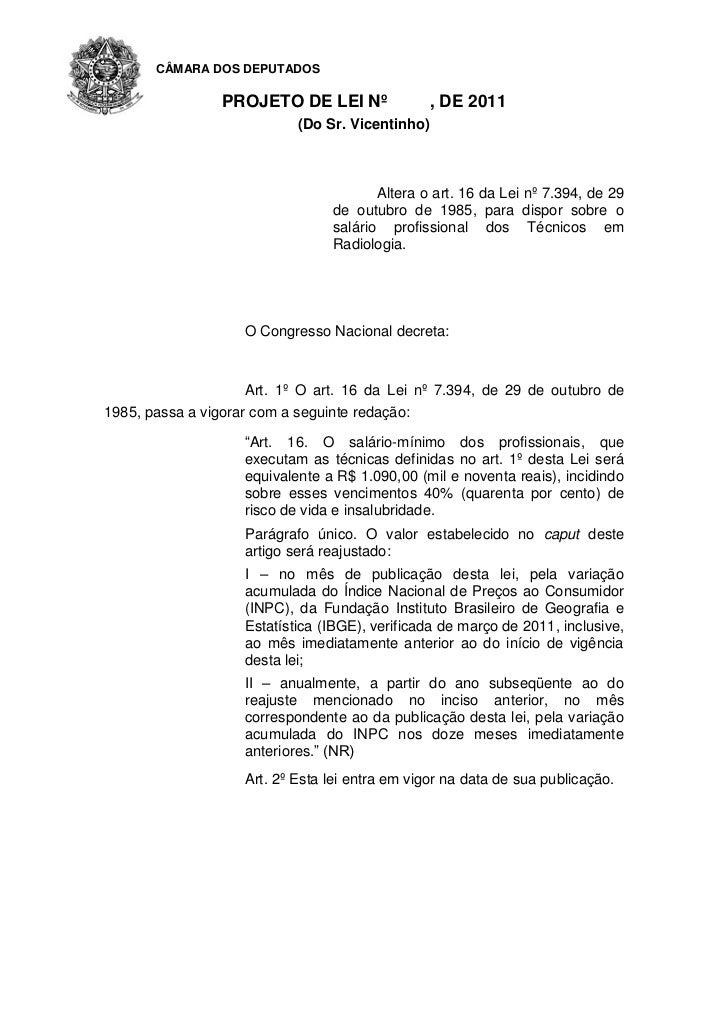 CÂMARA DOS DEPUTADOS                 PROJETO DE LEI Nº               , DE 2011                            (Do Sr. Vicentin...