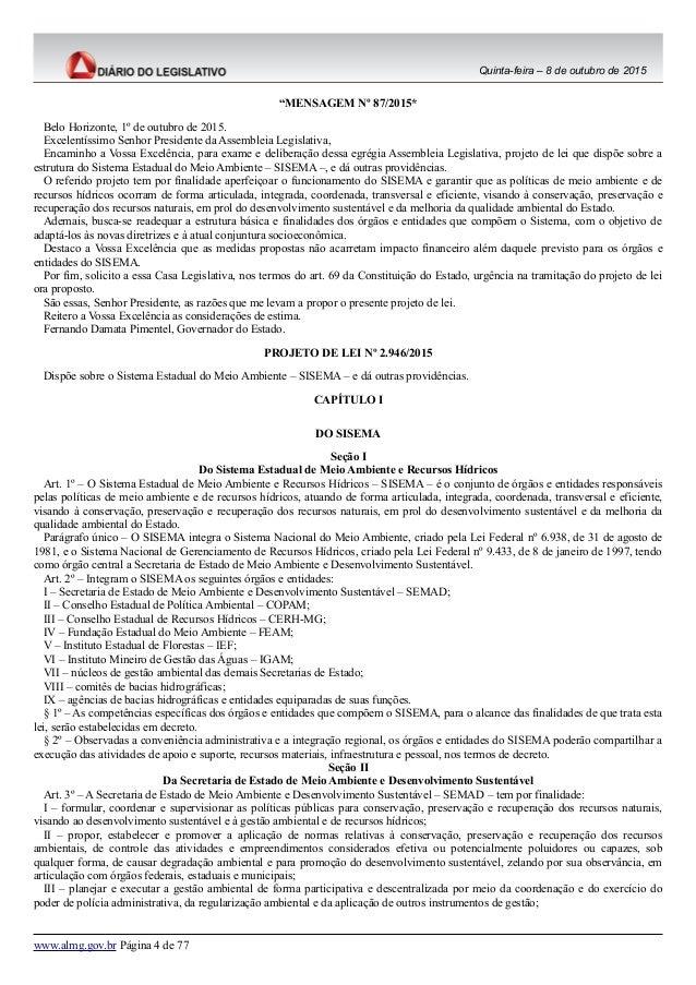 """Quinta-feira – 8 de outubro de 2015 """"MENSAGEM Nº 87/2015* Belo Horizonte, 1º de outubro de 2015. Excelentíssimo Senhor Pre..."""