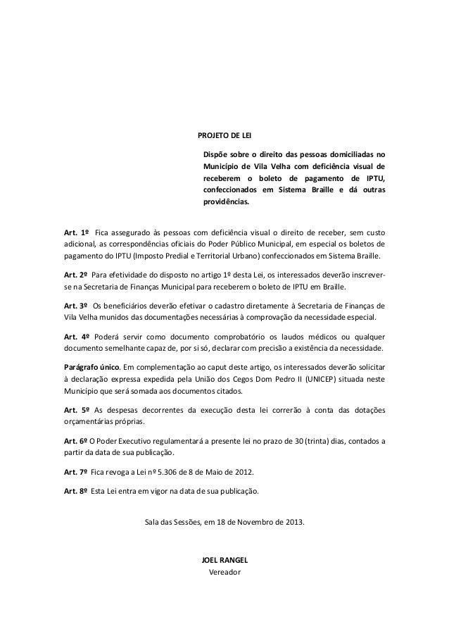 PROJETO DE LEI Dispõe sobre o direito das pessoas domiciliadas no Município de Vila Velha com deficiência visual de recebe...
