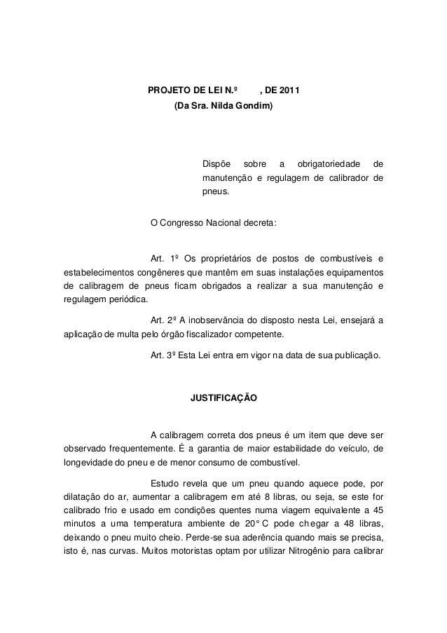PROJETO DE LEI N.º , DE 2011 (Da Sra. Nilda Gondim) Dispõe sobre a obrigatoriedade de manutenção e regulagem de calibrador...