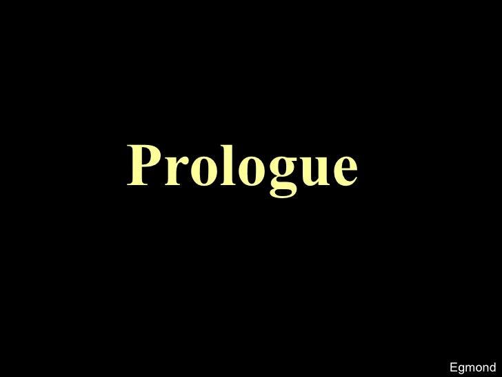 Prologue           Egmond