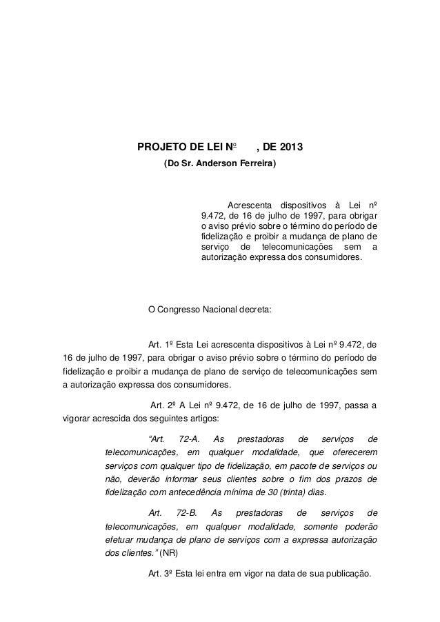 PROJETO DE LEI No, DE 2013(Do Sr. Anderson Ferreira)Acrescenta dispositivos à Lei nº9.472, de 16 de julho de 1997, para ob...