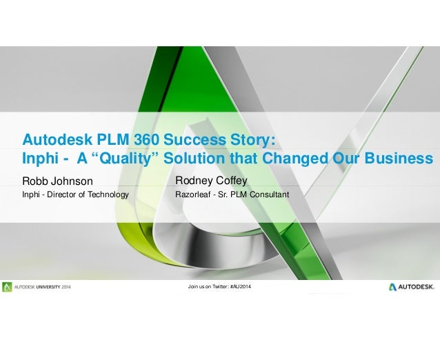 "Join us on Twitter: #AU2014 Autodesk PLM 360 Success Story: Inphi - A ""Quality"" Solution that Changed Our Business Robb Jo..."