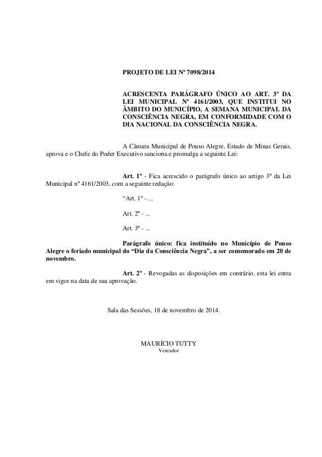 PROJETO DE LEI Nº 7098/2014  ACRESCENTA PARÁGRAFO ÚNICO AO ART. 3º DA LEI MUNICIPAL Nº 4161/2003, QUE INSTITUI NO ÂMBITO D...