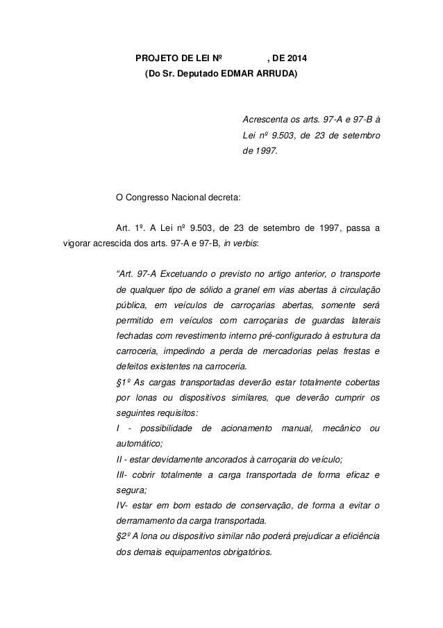 PROJETO DE LEI Nº , DE 2014  (Do Sr. Deputado EDMAR ARRUDA)  Acrescenta os arts. 97-A e 97-B à Lei nº 9.503, de 23 de sete...