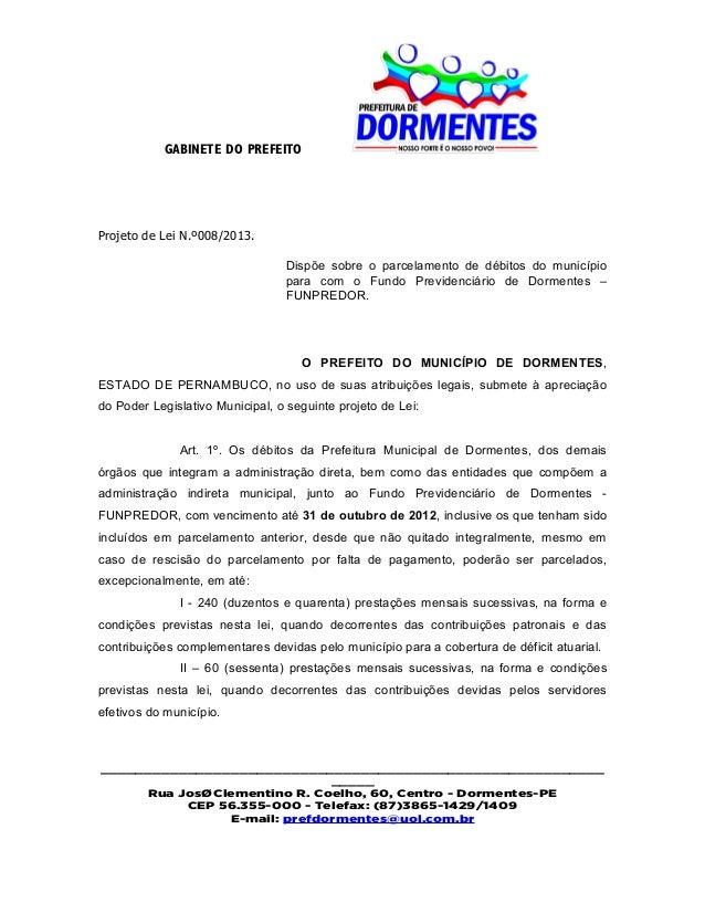 GABINETE DO PREFEITOProjeto de Lei N.º008/2013.                                 Dispõe sobre o parcelamento de débitos do ...