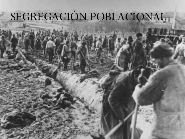 SEGREGACIÒN POBLACIÒNAL  SEGREGACIÒN POBLACIONAL