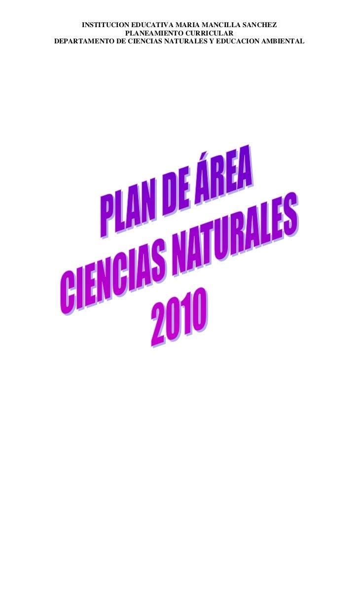 INSTITUCION EDUCATIVA MARIA MANCILLA SANCHEZ                PLANEAMIENTO CURRICULARDEPARTAMENTO DE CIENCIAS NATURALES Y ED...