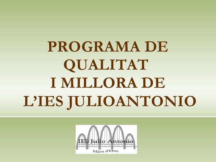 PROGRAMA DE QUALITAT  I MILLORA DE  L'IES JULIOANTONIO