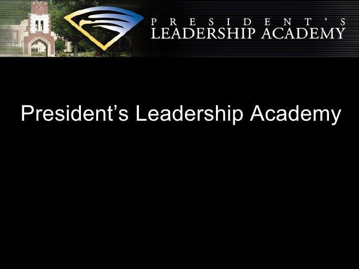 President's Leadership Academy
