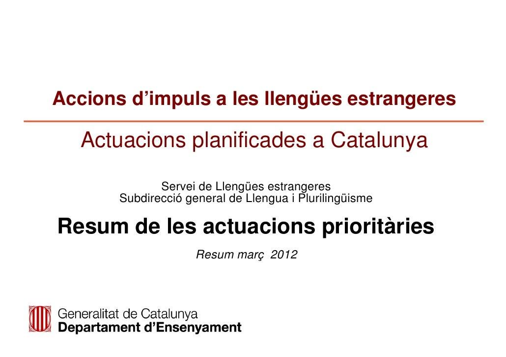 Accions d'impuls a les llengües estrangeres   Actuacions planificades a Catalunya              Servei de Llengües estrange...