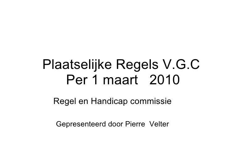 Lokale regels Valkenswaardse Golfclub 1 maart 2010 Regel en Handicap commissie