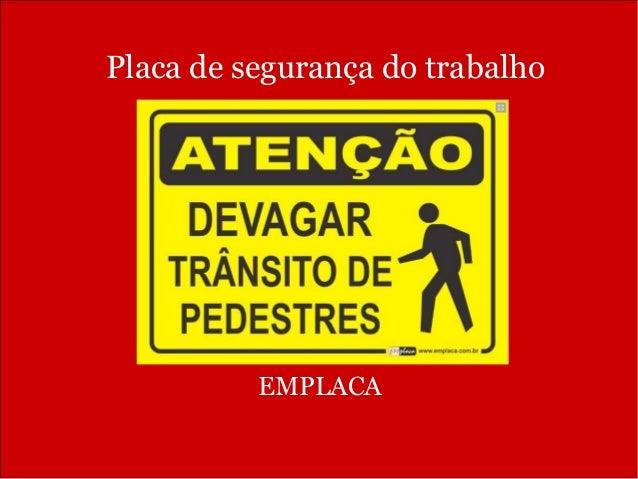 Placa de segurança do trabalho EMPLACA ... e11d1cde73