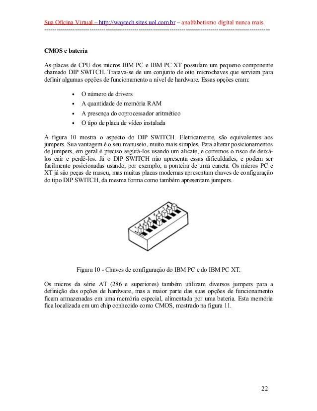 Sua Oficina Virtual – http://waytech.sites.uol.com.br – analfabetismo digital nunca mais. --------------------------------...