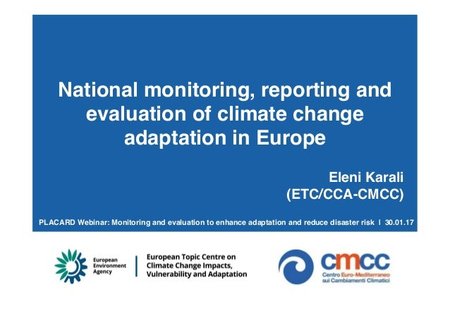 National monitoring, reporting and evaluation of climate change adaptation in Europe ! ! Eleni Karali! (ETC/CCA-CMCC)! PLA...