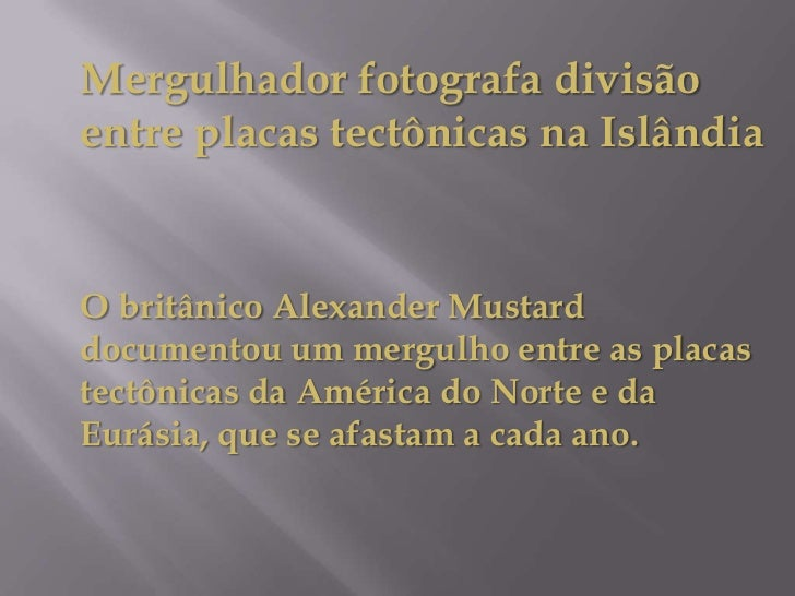 Mergulhador fotografa divisão entre placas tectônicas na Islândia<br />O britânico Alexander Mustard documentou um mergulh...
