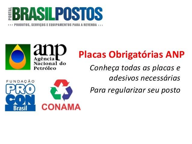Placas Obrigatórias ANPConheça todas as placas eadesivos necessáriasPara regularizar seu posto