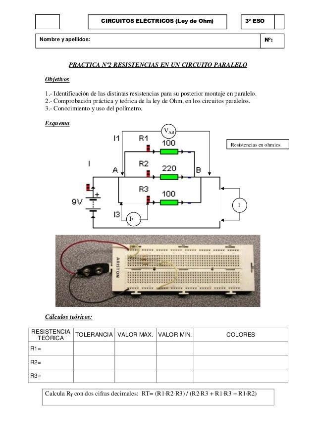PRACTICA Nº2 RESISTENCIAS EN UN CIRCUITO PARALELO Objetivos 1.- Identificación de las distintas resistencias para su poste...