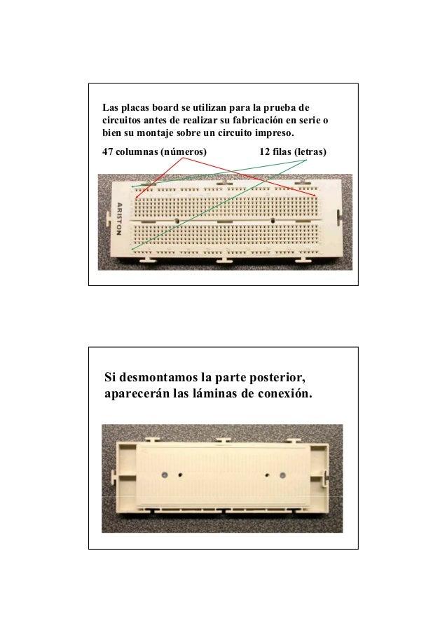 Las placas board se utilizan para la prueba de circuitos antes de realizar su fabricación en serie o bien su montaje sobre...