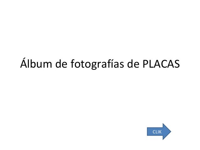 Álbum de fotografías de PLACAS  CLIK