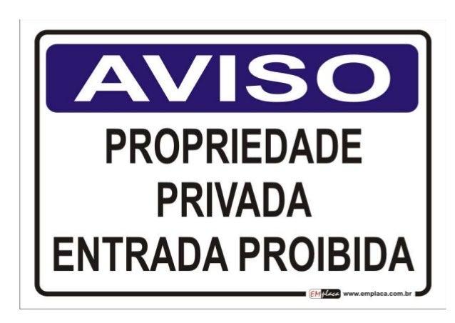 AVISO  PROPRIEDADE PRIVADA  ENTRADA PROIBIDA