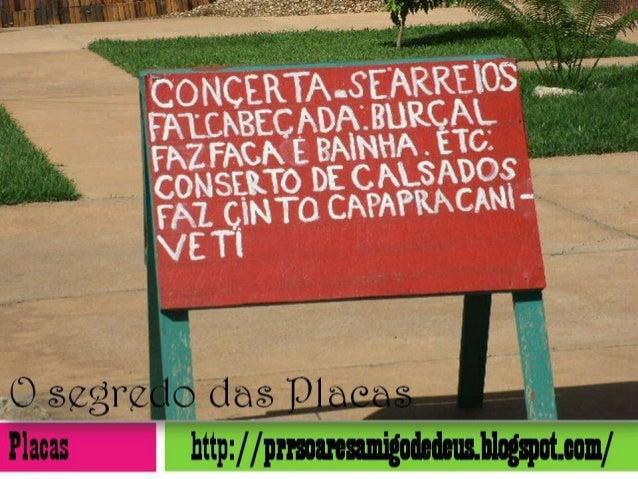 O Segredo das Placas Placas http://prrsoaresamigodedeus.blogs