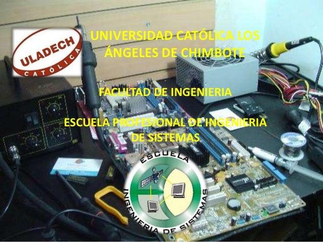 UNIVERSIDAD CATÓLICA LOS      ÁNGELES DE CHIMBOTE     FACULTAD DE INGENIERIAESCUELA PROFESIONAL DE INGENIERIA           DE...